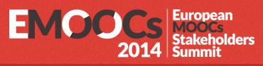 EMOOCs 2014: European MOOCs Stakeholders Summit